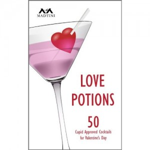 Love Potions: 50 Cupid Approved Cocktails for Valentine's Day